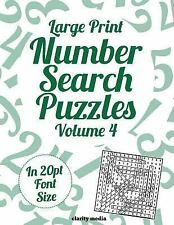 Large Print Number Search Puzzles Volume 4 : 100 Number Search Puzzles in...