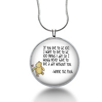 Pooh Quote - If you live to be a100 - Anniversary gift -wedding, love statement