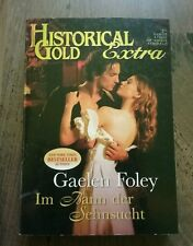 Gaelen Foley - Im Bann der Sehnsucht      Historical Gold Extra 53  🌹