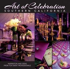 NEW - Art of Celebration Southern California: The Making of a Gala