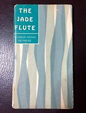 THE JADE FLUTE Chinese Poems In Prose Book First Edition 1960 Hardcover