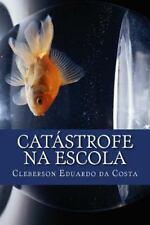 Catástrofe Na Escola : A Negação Consentida de Direitos by cleberson da costa...