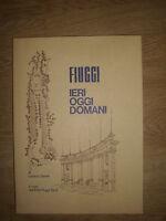 LUCIANO ZANELLI - FIUGGI. IERI OGGI DOMANI - 1974 (SO)