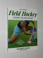Field Hockey Steps To Success. Elizabeth Anders/Sue Myers 2nd Edition 2008.