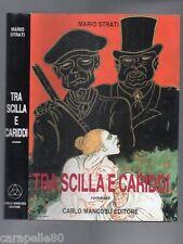 TRA SCILLA E CARIDDI di Mario Strati