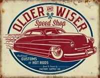 Older & Wiser - 50s Rod Vintage Rustic Retro Metal Tin Sign 16 x 13in
