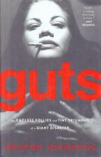 Guts The Endless Follies And Tiny Triumphs Of A Giant Disaster(Hardb-VG