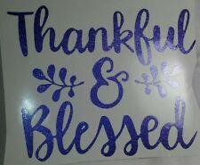 """Thankful and Blessed Decal Sticker Vinyl Car Truck Window Glitter 7"""""""