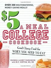 $5 a Meal College Cookbook: Good Cheap Food for Wh
