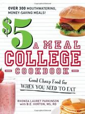 $5 a Meal College Cookbook: Good Cheap Food for When You Need to Eat by Rhonda L