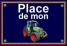 """plaque """" PLACE DE MON TRACTEUR FENDT 415 """""""