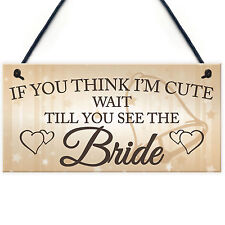 Wait Till You See The Bride Novelty Hanging Wedding Page Boy Flower Girl Plaque
