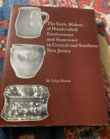The Early Makers of Handcrafted Earthenware and Stoneware in Central/South NJ.