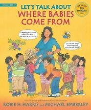 Let's Talk About Where Babies Come From : A Book about Eggs, Sperm, Birth, Ba...