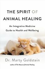 The Spirit of Animal Healing An Integrative Medicine Guide to a... 9781250249692