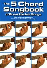 5 CHORD SONGBOOK OF GREAT UKULELE SONGS