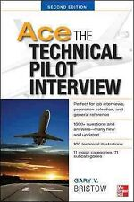 Ace The Technical Pilot Interview, Paperback by Bristow, Gary V., Like New Us...