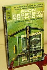 From Crossbow To H-Bomb Bernard Fawn Brodie Dell Laurel Science Lc167 1St 1962*
