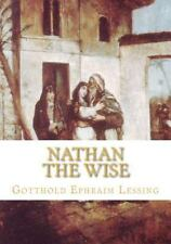 Nathan the Wise by Gotthold Ephraim Lessing (2009, Paperback)