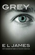Grey: Fifty Shades of Grey as told by Christian,E L James