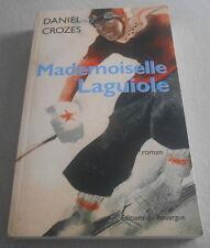 Daniel Crozes / MADEMOISELLE LAGUIOLE ..Histoire coutellerie familiale Laguiole
