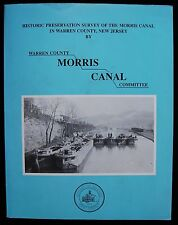 HISTORIC PRESERVATION SURVEY OF THE MORRIS CANAL IN WARREN COUNTY, NEW JERSEY