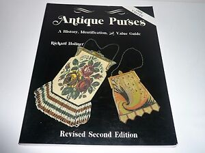 ANTIQUE PURSES A HISTORY,IDENTIFICATION. & VALUE GUIDE BY RICHARD HOLINER