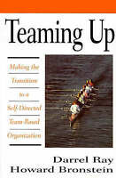 Teaming Up: Making the Transition to a Self-directed Team-based Organization...