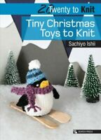 20 to Knit : Tiny Christmas Toys to Knit, Paperback by Ishii, Sachiyo, ISBN-1...