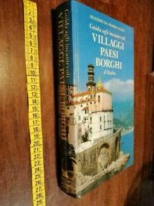LIBRO -Guida agli incantevoli villaggi, paesi, borghi d'Italia 1988 di P. Favole