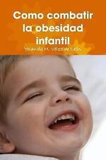 Como Combatir La Obesidad Infantil (Paperback or Softback)
