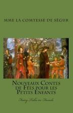 Nouveaux Contes de Fées Pour les Petits Enfants : Fairy Tales in French by...