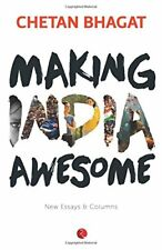 Making India Awesome: New Essays and Columns-Chetan Bhagat