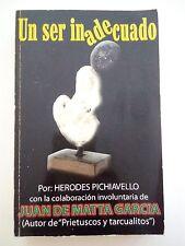 Un Ser Inadecuado - Herodes Pichiavello  Juan de Matta Garcia - Puerto Rico 2007