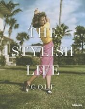 The Stylish Life: Golf by teNeues (Hardback, 2015)