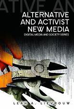 DMS - Digital Media and Society: Alternative and Activist New Media by Leah...