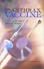 The Anthrax Vaccine: Is It Safe? Does It Work? Institute of Medicine, Medical F