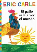 El gallo sale a ver el mundo / Rooster's off to see the world, Paperback by C...