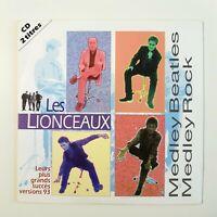 LES LIONCEAUX : MEDLEY THE BEATLES / ROCK GRANDS SUCCES ♦ CD SINGLE