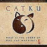 Catku : What Is the Sound of One Cat Napping by Chameleon Brands and Pat Welch (