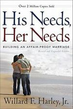 His Needs, Her Needs: Building an Affair-Proof Marriage, Harley, Willard F. Jr.,