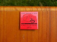 "Play Match & Win QSC 25 1968 1993 Anniversary 1603 Advertising 2"" Pinback Button"