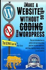 How to Make a Website or Blog: with WordPress, WITHOUT Coding, on your own domai