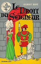 GILBERT DUPE - LE DROIT DU SEIGNEUR - CALMANN-LEVY 1954