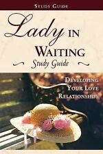 Lady in Waiting: Developing Your Relationships by Jones Kendall, Jackie...