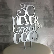 30th Birthday acrylic cake topper 30 never looked so good  40 60 70 80 glitter