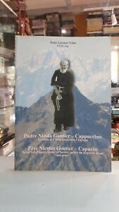 [NC] PADRE NICOLA GONTIER CAPPUCCINO APOSTOLO DI CRISTO ATTRAVERSO L'EUROPAPADR