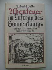 Abenteuer im Auftrag des Sonnenkönigs Süd-Ost-Asiatische Tagebuch 1690-91/1980