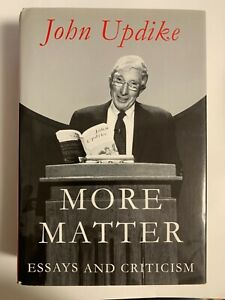 John Updike SIGNED BOOK More Matter: Essays Criticism 1ST EDITION 1999 Hardcover