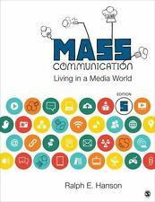 Mass Communication : Living in a Media World by Ralph E. Hanson (2015,...